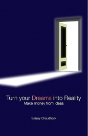 Turn Your Dreams Into Reality - Make Money From Ideas