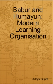 Babur and Humayun: Modern Learning Organisation
