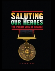 Saluting Our Heroes: The Param Virs of Bharat
