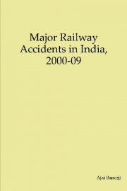 Major Railway Accidents in India, 2000-09