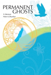 Permanent Ghosts - A Memoir