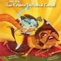 Amma, Tell Me How Krishna Defeated Kansa! (Part 3 in the Krishna Trilogy)