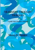 TRANSIENT THOUGHT TRAVAILS