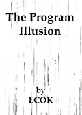The Program Illusion