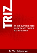 TRIZ- AN INNOVATION FIELDBOOK BASED ON TRIZ METHODOLOGY