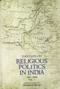 Thoughts on Religious Politics in India (1857 - 2008)