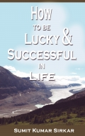 How to be Lucky and Successful in Life