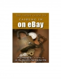 The Expert Guide to Cashing in on eBay (eBook)