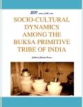 SOCIO-CULTURAL DYNAMICS AMONG THE BUKSA PRIMITIVE TRIBE OF INDIA