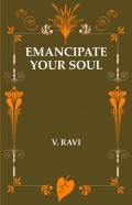 EMANCIPATE YOUR SOUL