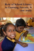 ROLE OF SCHOOL LIBRARY IN LEARNING PROCESS: A CASE STUDY