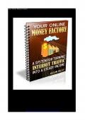 Your Online Money Factory