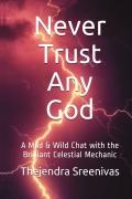 Never Trust Any God