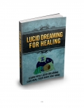 Lucid Dreaming for Healing