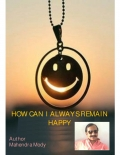 HOW CAN I ALWAYS REMAIN HAPPY (eBook)