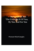 Believe it or not – 'The universe is of you, by you and for you'