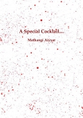 A Special Cocktail....