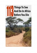 113 Things To See And Do In Africa Before You Die (eBook)