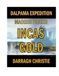 Dalpama Expedition Macchu Picchu Incas Gold
