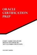 Study Guide for 1Z0-055: Oracle Database 11g: New Features for 9i OCPs