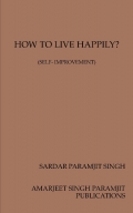 HOW TO LIVE HAPPILY?