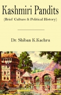 Kashmiri Pandits (Brief Culture & Political History)