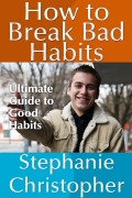 How to Break Bad Habits (eBook)