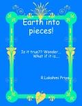 Earth into pieces!