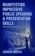 Manifesting Impressive Public Speaking  and Presentation Skills