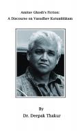 Amitav Ghosh's Fiction: A Discourse on Vasudhev Kutubhkam