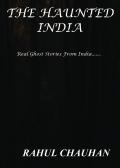 THE HAUNTED INDIA