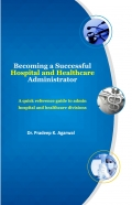 Becoming A Successful Hospital and Healthcare Administrator