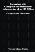 Encounters with Corruption and Harassment in Income Tax of an IRS Officer