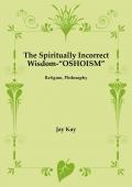 The Spiritually Incorrect Wisdom