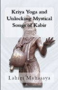 Kriya Yoga and Unlocking Mystical Songs of Kabir