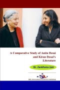 A Comparative Study of Anita Desai and Kiran Desai's Literature