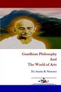 Gandhian Philosophy And The World of Arts