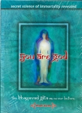 You Are God - The Bhagavad Gita As Never Before