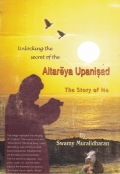 Unlocking the secrets of - Aitareya Upanishad - the story of ME