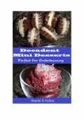 Decadent Mini Desserts – Perfect For Entertaining (eBook)