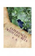 Experiences With Life-Beta
