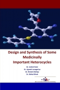 Design and Synthesis of Some Medicinally Important Heterocycles
