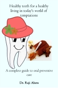 Healthy teeth for a healthy living in today's world of temptations