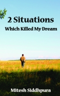2 Situations Which Killed My Dream