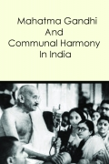 Mahatama Gandhi and Communal Harmony in India