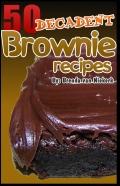 50 Decadent Brownie Recipes