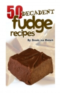 50 Decadent Fudge Recipes