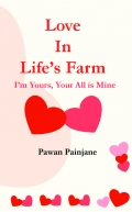 Love in Life's Farm :I'm Yours, Your All is Mine