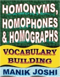 Homonyms, Homophones and Homographs