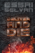 Deliver And Die